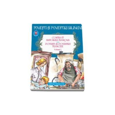 Contes et histoires francais. Povesti si povestiri franceze - Volumul I. Editie bilingva