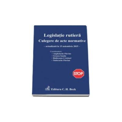Florian Tudorache, Legislatie rutiera. Culegere de acte normative. Editia a XII-a. Actualizat la 15. 11. 2015