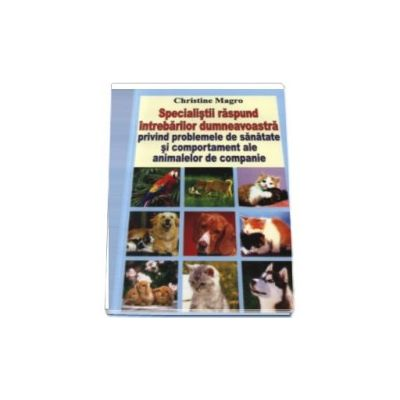Christine Magro, Specialistii raspund intrebarilor dumneavoastra privind problemele de sanatate si comportament ale animalelor de companie