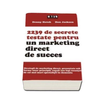2239 de secrete testate pentru un marketing direct de succes