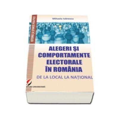 Mihaela Ivanescu, Alegeri si comportamente electorale in Romania. De la local la national