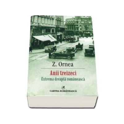 Zigu Ornea, Anii treizeci. Extrema dreapta romaneasca - Editia a IV-a