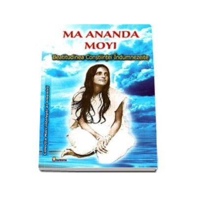 Sri Ma Ananda Moyi, Beatitudinea constiintei indumnezeite