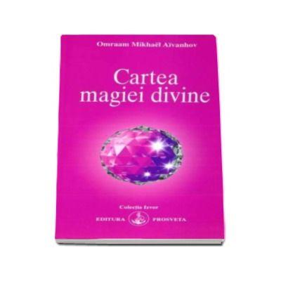 Cartea magiei divine (Omraam Mikhael Aivanhov)
