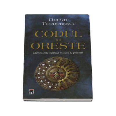 Codul lui Oreste - Lumea este oglinda in care te privesti