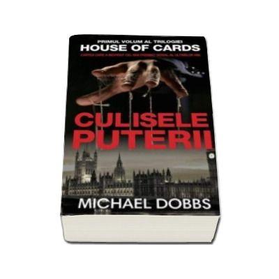 Michael Dobbs, Culisele puterii. Volumul I al trilogiei House of cards