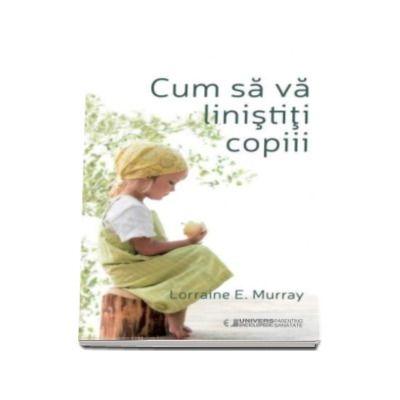 Lorraine E. Murray, Cum sa va linistiti copiii