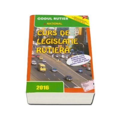 Dan Chiriac - Curs de legislatie rutiera 2016, pentru obtinerea permisului de conducere auto - TOATE CATEGORIILE. Contine harta indicatoarelor si caiet de note pentru viitorii soferi