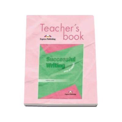 Curs pentru limba engleza. Successful Writing Upper-Intermediate. Manualul profesorului clasa a X-a