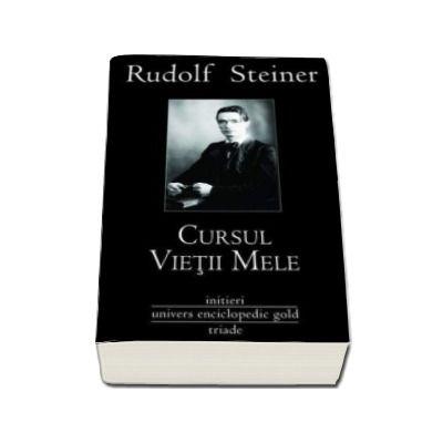 Cursul Vietii Mele de Rudolf Steiner