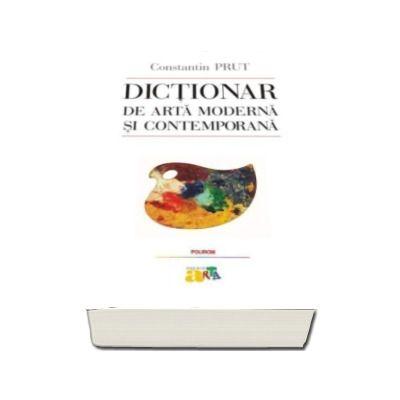 Constantin Prut, Dictionar de arta moderna si contemporana. Editia a III-a revazuta si adaugita