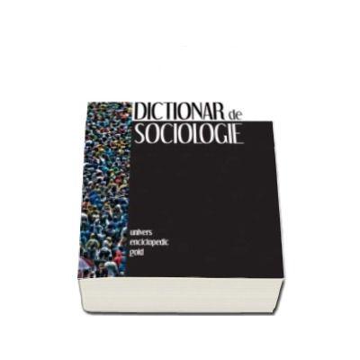 Dictionar de sociologie (Editia a II-a)