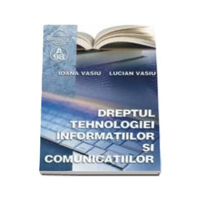Ioana Vasiu, Dreptul Tehnologiei informatiilor si comunicatiilor