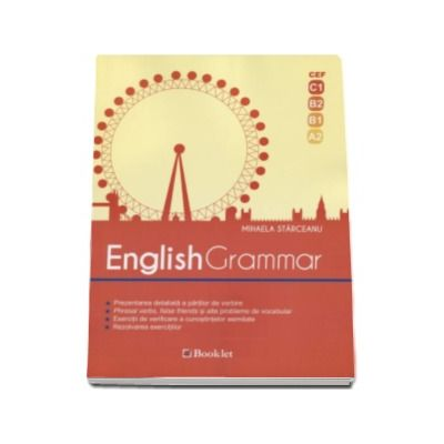 Mihaela Starceanu, English Grammar (CEF, C1, B2, B1, A2)
