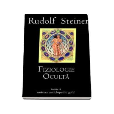 Rudolf Steiner, Fiziologie Oculta