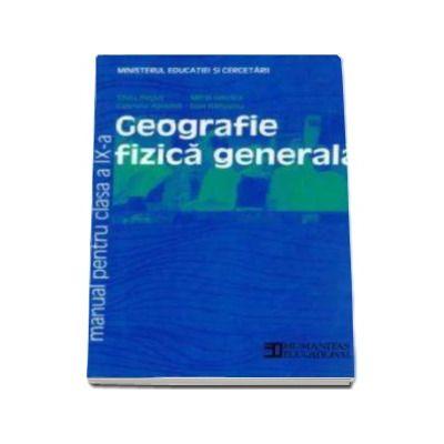 Geografie fizica generala. Manual pentru clasa a IX-a (Silviu Negut)