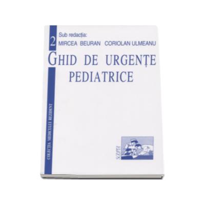 Ghid de urgente pediatrice Volumul. 2