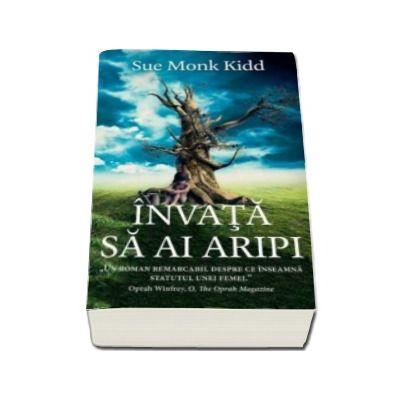 Sue Monk Kidd, Invata sa ai aripi