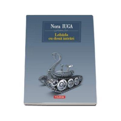 Nora Iuga, Lebada cu doua intrari. Editia a II-a revazuta