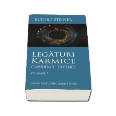 Rudolf Steiner, Legaturi Karmice. Consideratii Esoterice. Volumul I