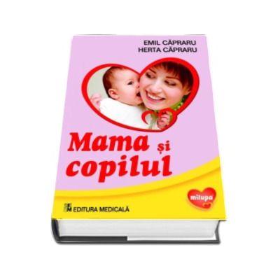 Mama si copilul. Editia a VI-a (revizuita)