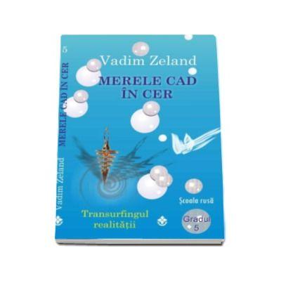 Vadim Zeland, Merele cad din cer - Volumul 5 din seria, Transurfingul realitatii