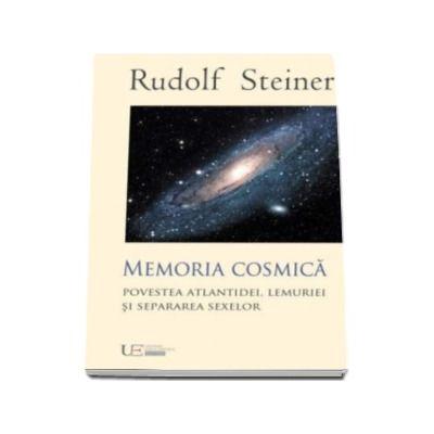 Memoria Cosmica. Povestea Atlantidei, Lemuriei si Separarea Sexelor