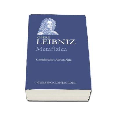 Gottfried Wilhelm Leibniz, Metafizica. Opere - Leibniz