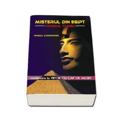 Misterul din Egipt. Primul tunel (Radu Cinamar)