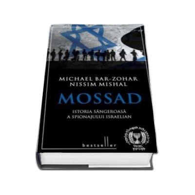 Mossad - Istoria sangeroasa a spionajului israelian