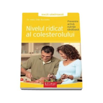 Elke Ruchalla, Nivelul ridicat al colesterolului. Prevenire activa, nutritie sanatoasa