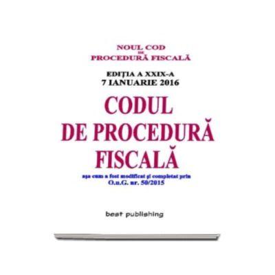 NOUL Cod de procedura fiscal - Codul de procedura fiscala. Actualizat la 7 ianuarie 2016 - editia a XXIX-a