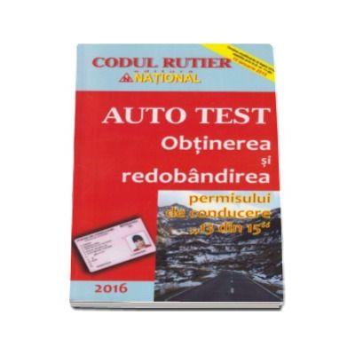 Obtinerea si redobandirea permisului de conducere 13 din 15 - Auto Test 2016