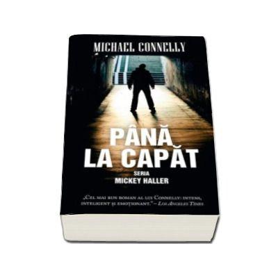 Michael Connelly, Pana la capat - Seria Mickey Haller