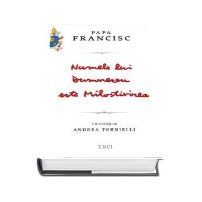Andrea Tornielli, Papa Francisc - Numele lui Dumnezeu este Milostivirea. Un dialog cu Andrea Tornielli