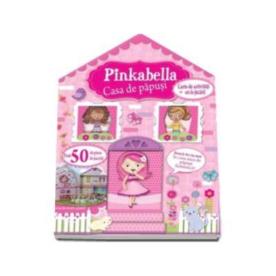 Pinkabella casa de papusi. Carte de activitati si set de jucarii