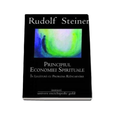 Principiul economiei spirituale. In legatura cu problema reincarnarii