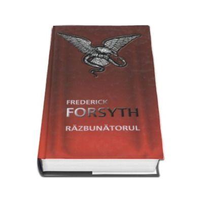 Frederick Forsyth, Razbunatorul - Editie Hardcover