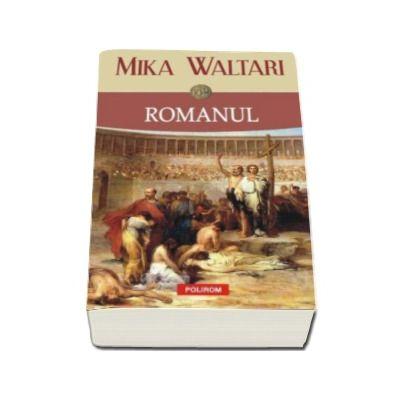 Mika Waltari, Romanul (Traducere din limba finlandeza si note de Andreea Nita si Polika Szasz)