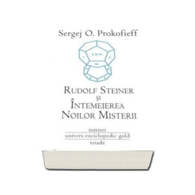 Rudolf Steiner si Intemeierea Noilor Misterii
