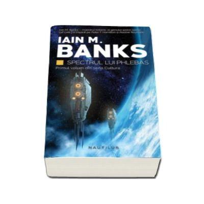 Iain Banks, Spectrul lui Phlebas. Seria Cultura - Partea I