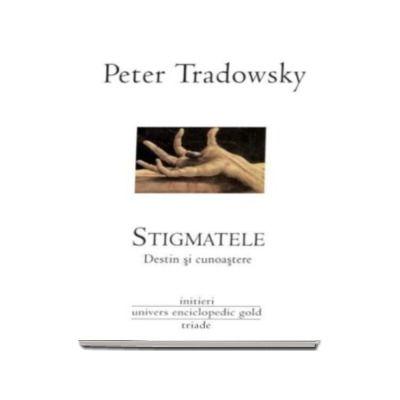 Tradowsky Peter, Stigmatele. Destin si cunoastere