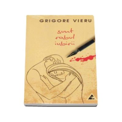 Grigore Vieru, Sunt robul iubirii