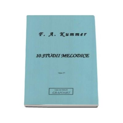 F. A. Kummer, 10 studii melodice pentru violoncel - Opus 57 (F. A. Kummer)