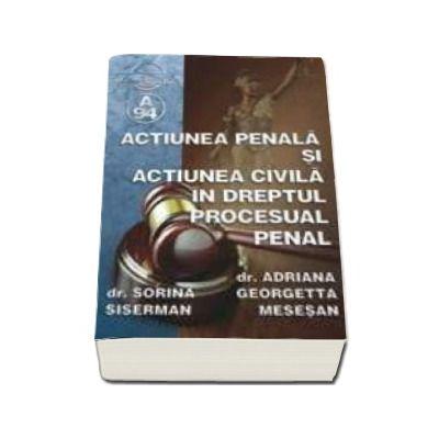 Actiunea penala si actiunea civila in dreptul procesual penal