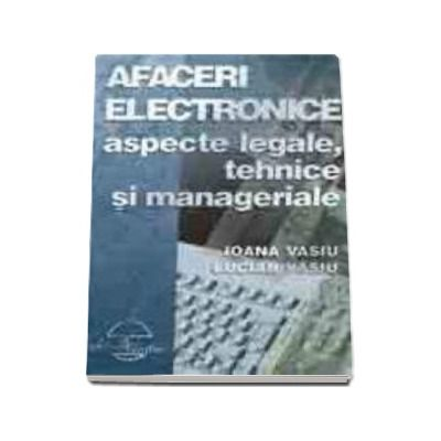 Afaceri electronice, aspecte legale, tehnice si manageriale