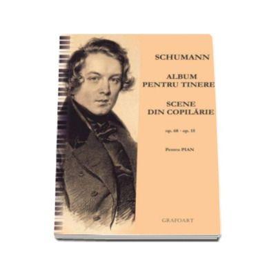 Album pentru tineret si Scene din copilarie - R. Schumann