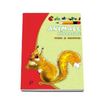 Animale salbatice. Poezii si ghicitori. Carte de colorat - Varsta recomandata 3-6 ani