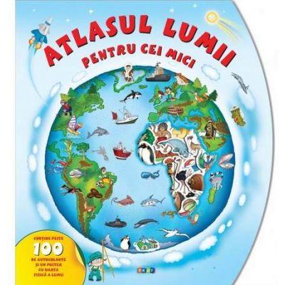 Atlasul lumii pentru cei mici. Cu peste 100 de autocolante - Varsta recomandata 5-7 ani
