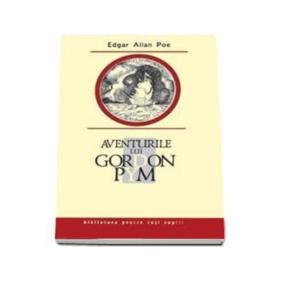 Aventurile lui Gordon Pym - Biblioteca pentru toti copiii